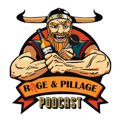 The Rage and Pillage Podcast