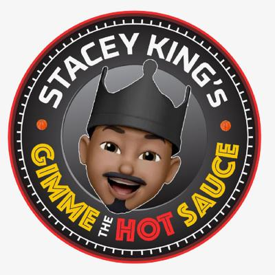 Stacey King's Gimme the Hot Sauce Podcast with Mark Schanowski & Friends
