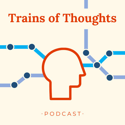 Trains of Thoughts
