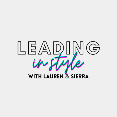 Leading in Style with Lauren and Sierra