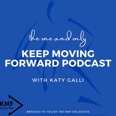 Keep Moving Forward Podcast