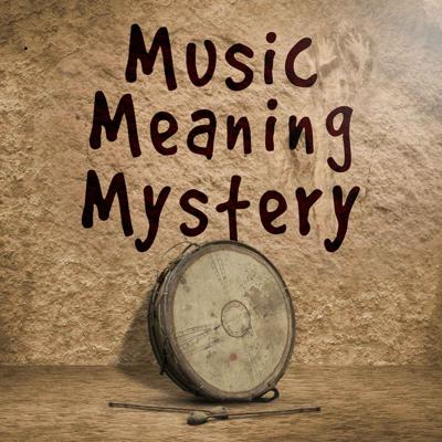 The Music Meaning and Mystery Podcast