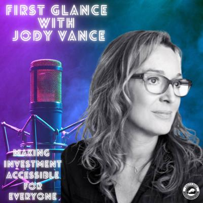 First Glance with Jody Vance Podcast