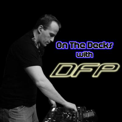 DJ/Producer DFP brings you On the Decks. A podcast mix show with some of the latest tracks in dance, house, EDM, electro & remixes. Crank your speakers and get the party started with DFP on the decks!