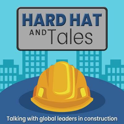 Hard Hats and Tales Podcast