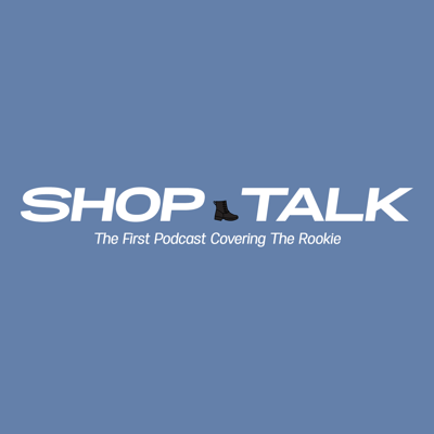 Shop Talk - The Rookie Podcast