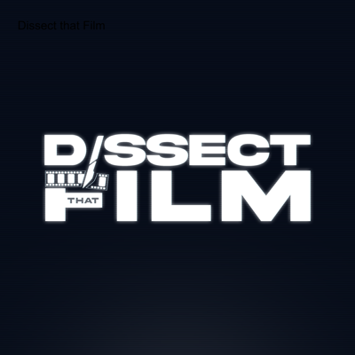Dissect that Film