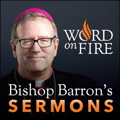 Weekly homily podcast from Bishop Robert Barron, produced by Word on Fire Catholic Ministries.