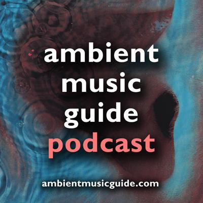 Ambient Music Guide Podcast