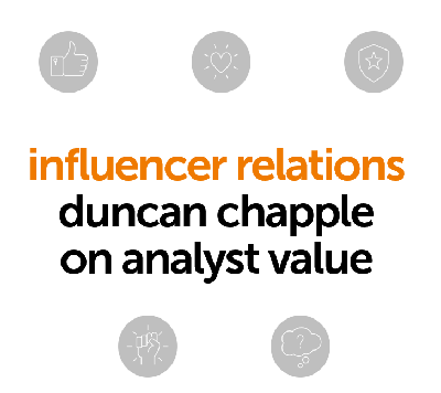 Influencer Relations ¦ Duncan Chapple on analyst value