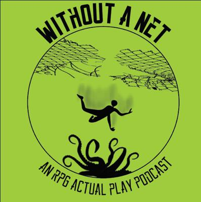 Without A Net Podcast