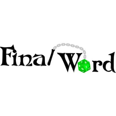 Final Word Podcast: A Pathfinder Adventure