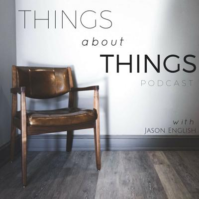 Things About Things with Jason English