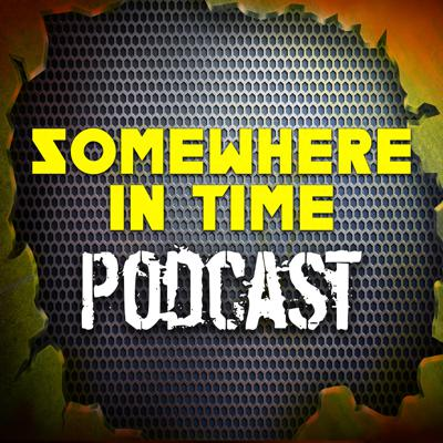 Somewhere in Time Podcast