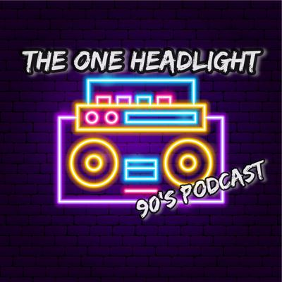 One Headlight 90s Podcast