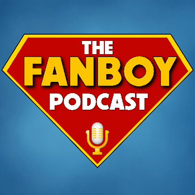 The Fanboy Podcast