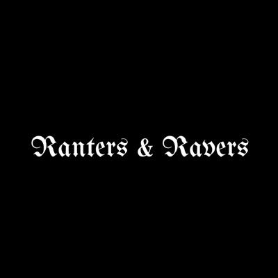 Ranters and Ravers
