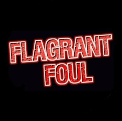 Flagrant Foul Podcast