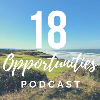 18 Opportunities Podcast on Golf