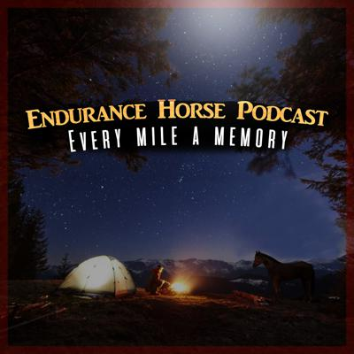 Endurance Horse Podcast is a way to bring  endurance riders together across the globe.