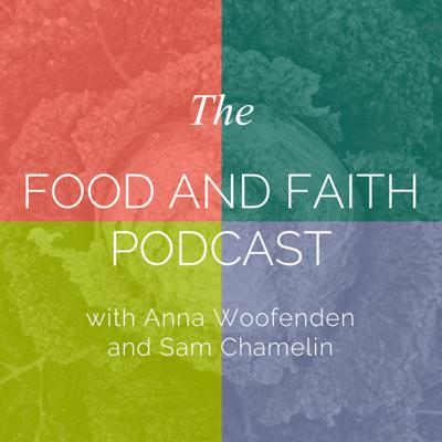 Conversations from the soil and around the table. With Anna Woofenden and Sam Chamelin.