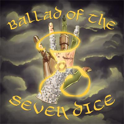 Ballad of the Seven Dice - A D&D Podcast
