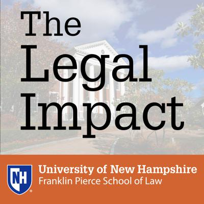University of New Hampshire Franklin Pierce School of Law's expert faculty break down the legal impact of what is happening in the news. https://law.unh.edu/podcast
