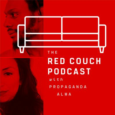 The Red Couch Podcast with Propaganda and Alma