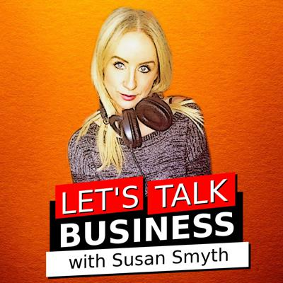 Lets Talk Business with Susan Smyth