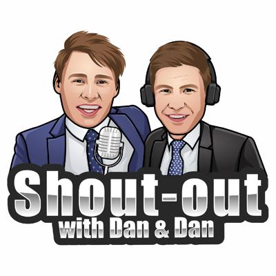 Shout-out with Dan & Dan