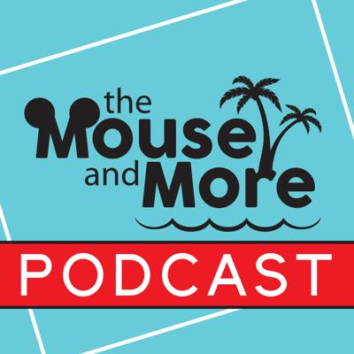 The Mouse and More Podcast - Disney News and Reviews