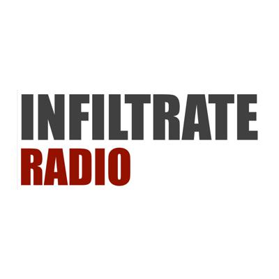 Infiltrate Radio Podcast