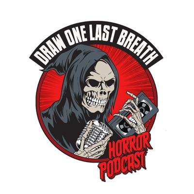 Draw One Last Breath Horror Podcast