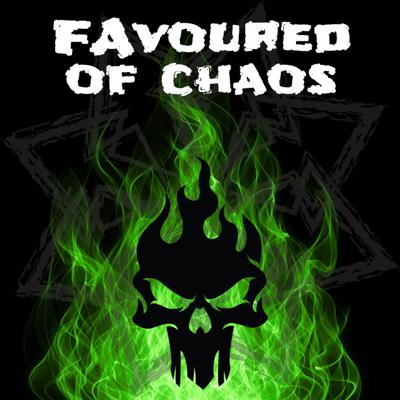 Favoured of Chaos - Warhammer 40k Podcast