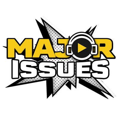 Major Issues Podcast