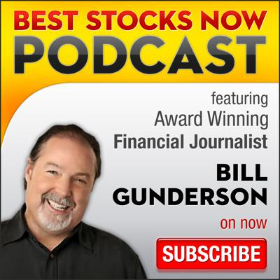 Bill Gunderson -- Host of the Best Stocks Now Radio Show breaks down the market day by day and what the best stocks in the market are right now.