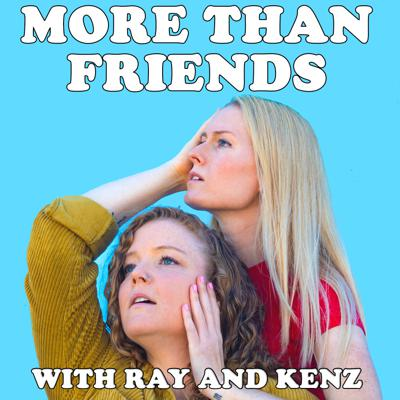 More Than Friends with Ray and Kenz