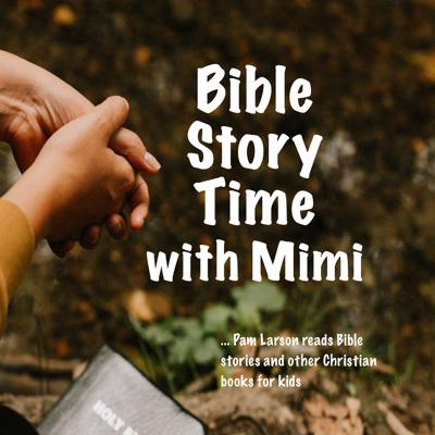 Bible Story Time with Mimi