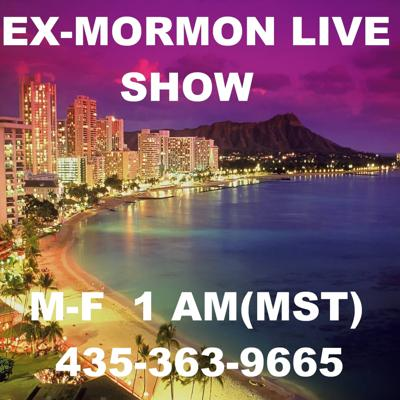A LIVE, DAILY, WORLDWIDE talk show, taking your calls and available in ALL 25 time zones around the world, discussing Mormonism from an uncensored, EX-Mormon point of view.  The show is broadcast LIVE, from the Vatican of Mormonism, Utah, on Tunein radio, every night, M-F, from 1-3 AM(PST) or later. I'll then take your live phone calls each night. The number to call into the show is: 435-363-9665 or 435-36EXMO5.  You can also call 1-605-562-8064 just to listen to the show.