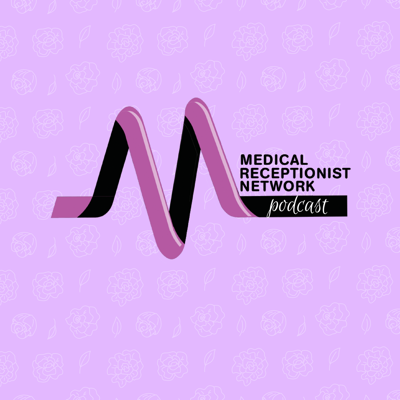Medical Receptionist Network Podcast