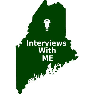 Interviews with people in Maine.  Because everyone has a story.....