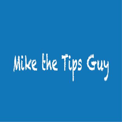 Mike the Tips Guy
