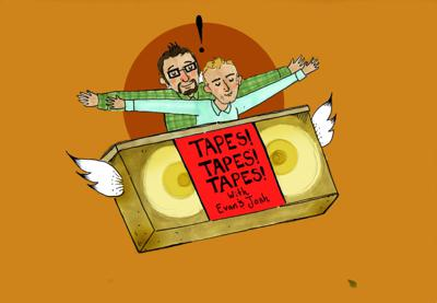 Tapes! Tapes! Tapes!