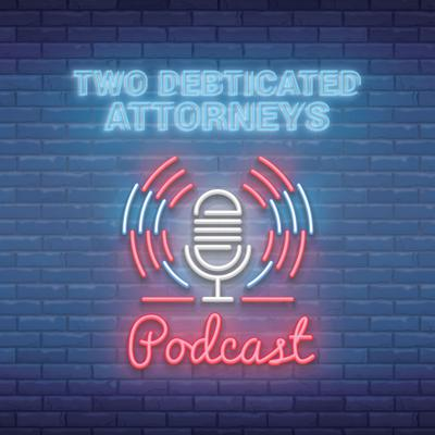 Two Debticated Attorneys: A Podcast for the ARM Industry