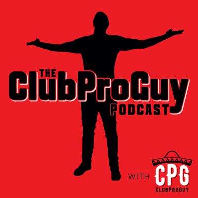 ClubProGuy Podcast