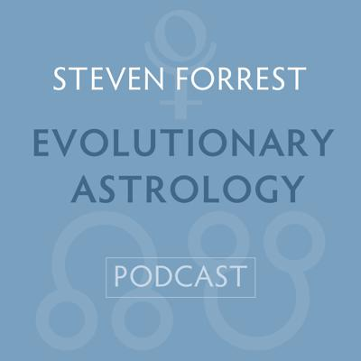 Steven Forrest Evolutionary Astrology Podcast