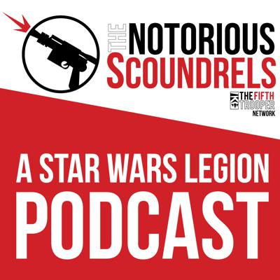 A Star Wars Legion Podcast - The Notorious Scoundrels