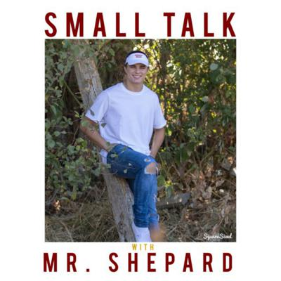 Small Talk With Mr. Shepard