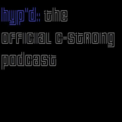 Hyp'd The C-Strong Podcast