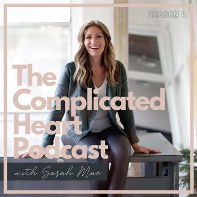 The Complicated Heart Podcast with Sarah Mae